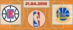 Лос-Анджелес Клипперс – Голден Стейт Уорриорз 21 апреля 2019 прогноз